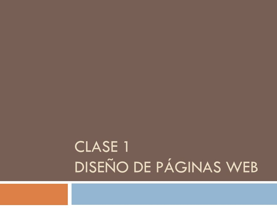 CLASE 1 DISEÑO DE PÁGINAS WEB