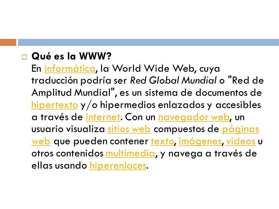 Ahora podemos comprender que internet y la world wide web no son lo mismo.