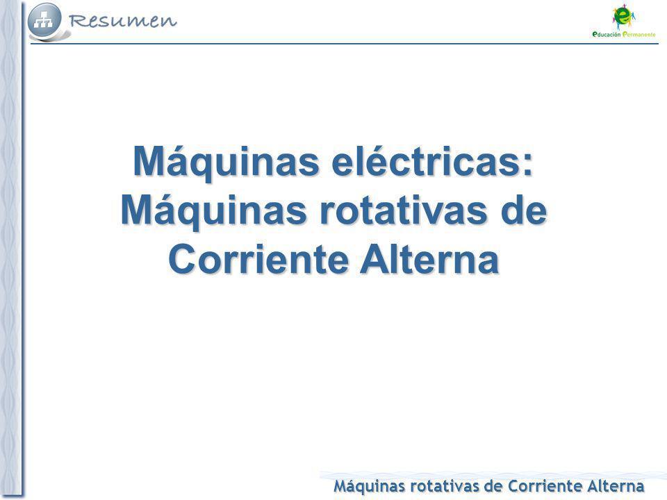 Máquinas rotativas de Corriente Alterna Máquinas eléctricas: Máquinas rotativas de Corriente Alterna