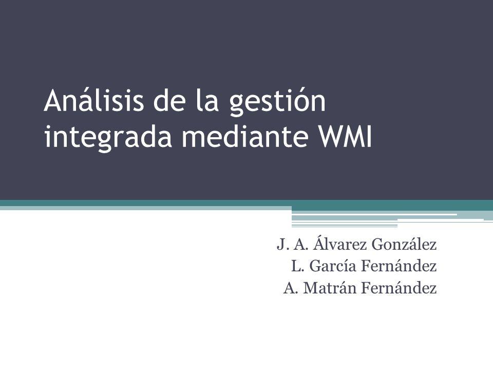 Análisis de la gestión integrada mediante WMI J. A.