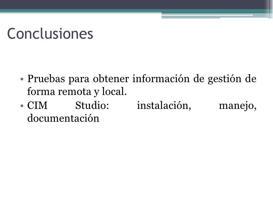 Conclusiones Pruebas para obtener información de gestión de forma remota y local.