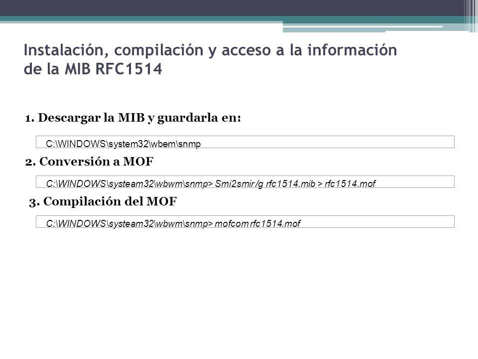 Instalación, compilación y acceso a la información de la MIB RFC1514 C:\WINDOWS\system32\wbem\snmp 1.