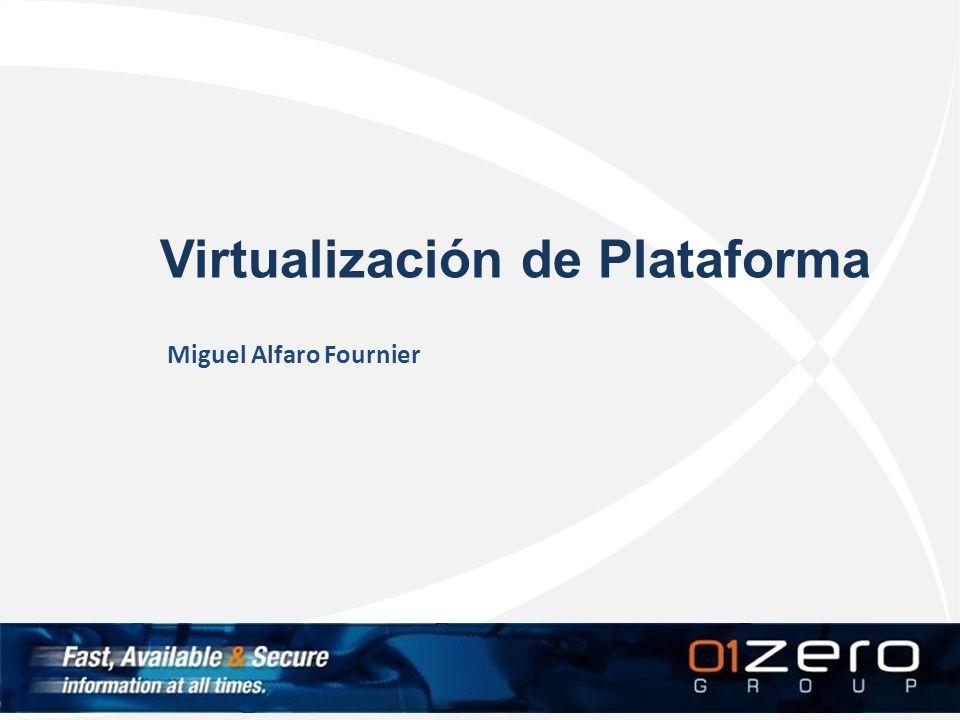 Virtualización de Plataforma Miguel Alfaro Fournier