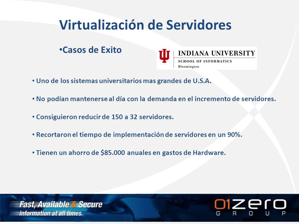 Virtualización de Servidores Casos de Exito Uno de los sistemas universitarios mas grandes de U.S.A. No podían mantenerse al día con la demanda en el