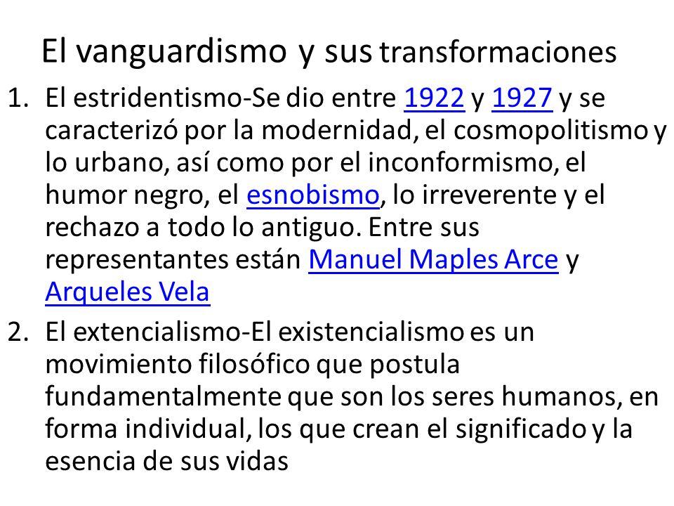 1.El estridentismo-Se dio entre 1922 y 1927 y se caracterizó por la modernidad, el cosmopolitismo y lo urbano, así como por el inconformismo, el humor