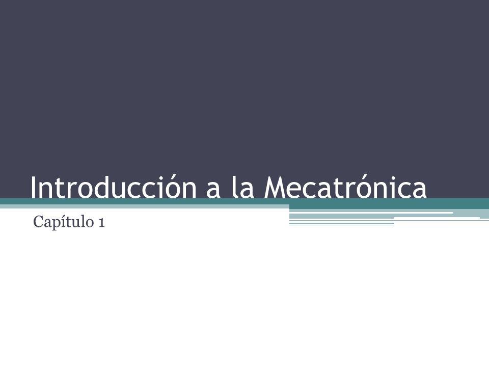 Introducción a la Mecatrónica Capítulo 1