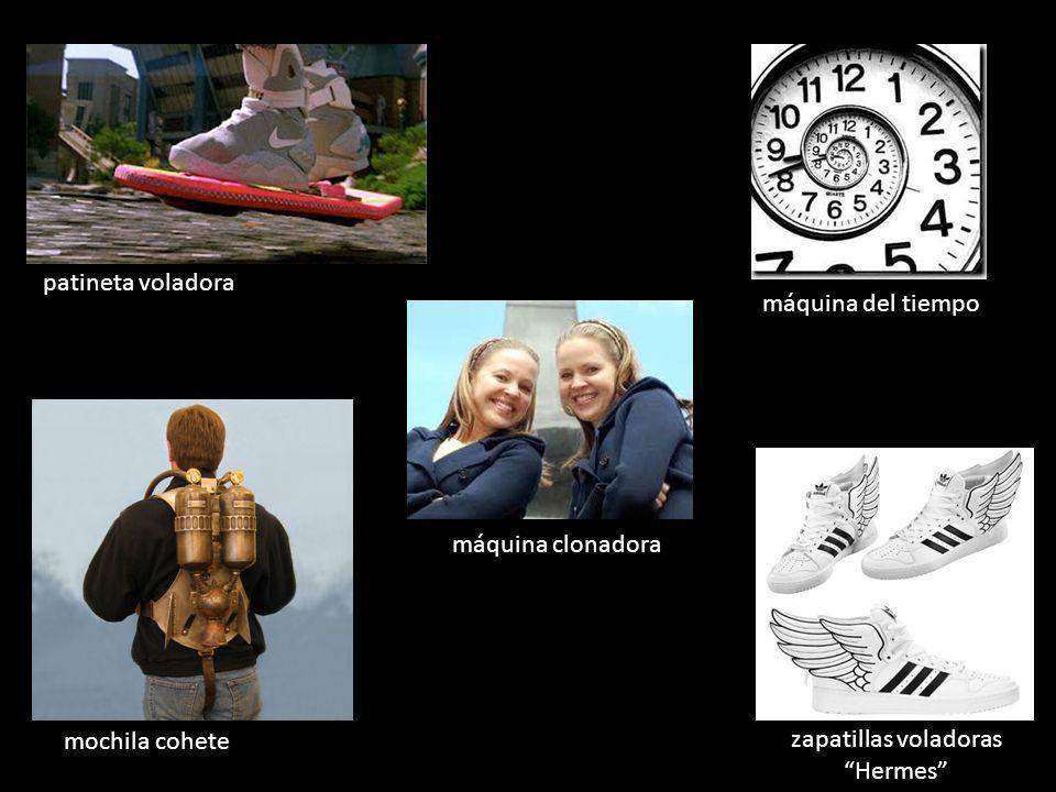 patineta voladora mochila cohete máquina clonadora máquina del tiempo zapatillas voladoras Hermes