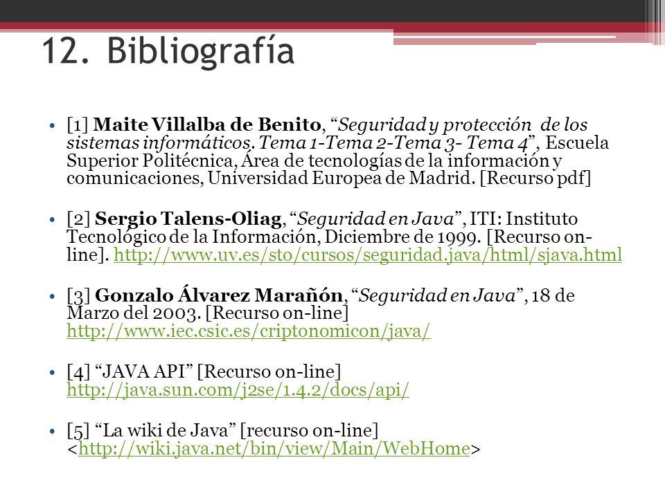 12.Bibliografía [1] Maite Villalba de Benito, Seguridad y protección de los sistemas informáticos.