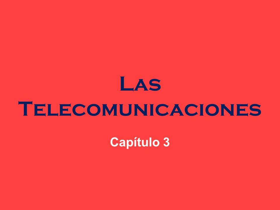 Las Telecomunicaciones Capítulo 3