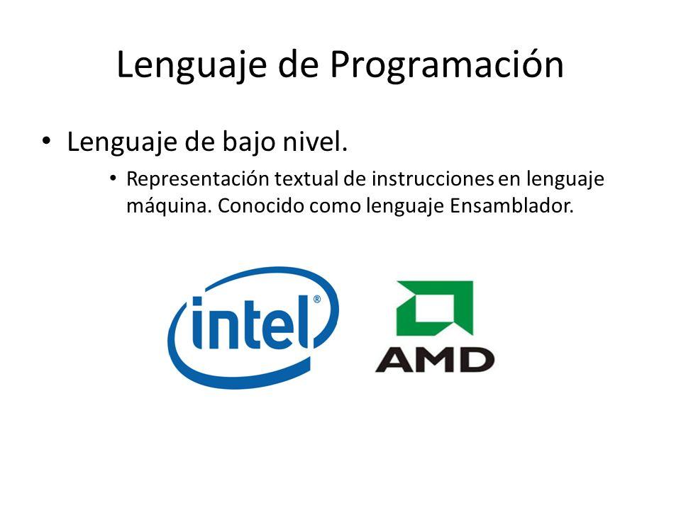 Lenguaje de Programación Lenguaje de bajo nivel. Representación textual de instrucciones en lenguaje máquina. Conocido como lenguaje Ensamblador.