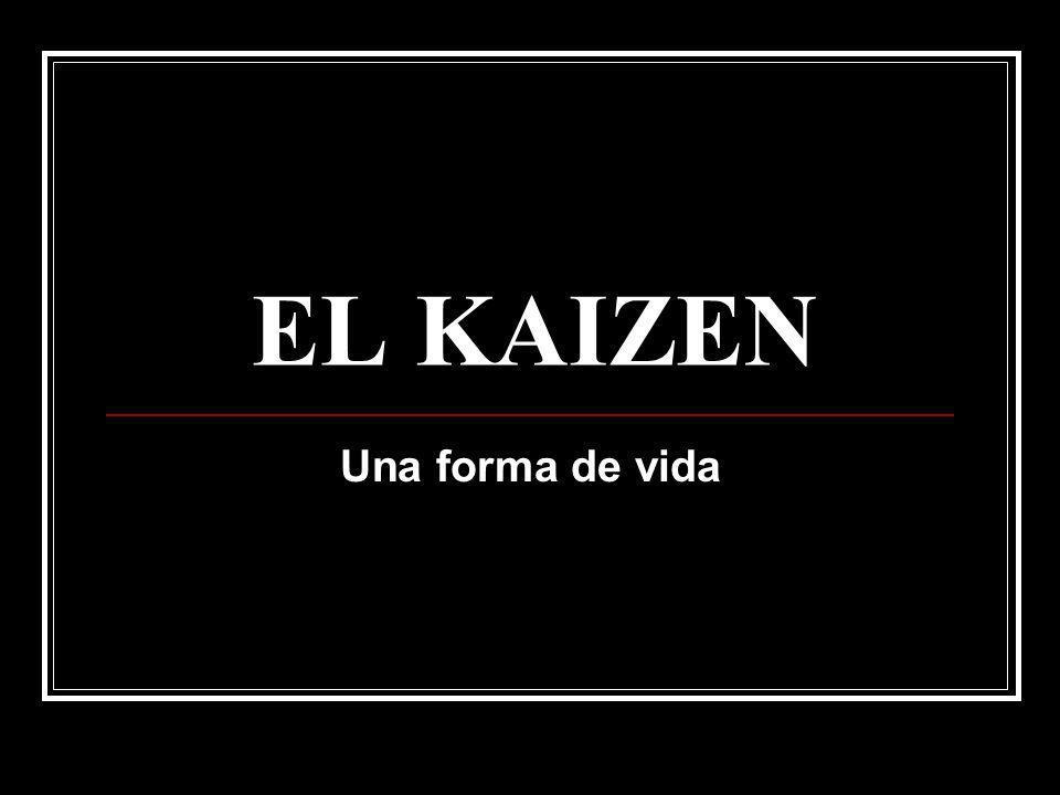 EL KAIZEN Una forma de vida