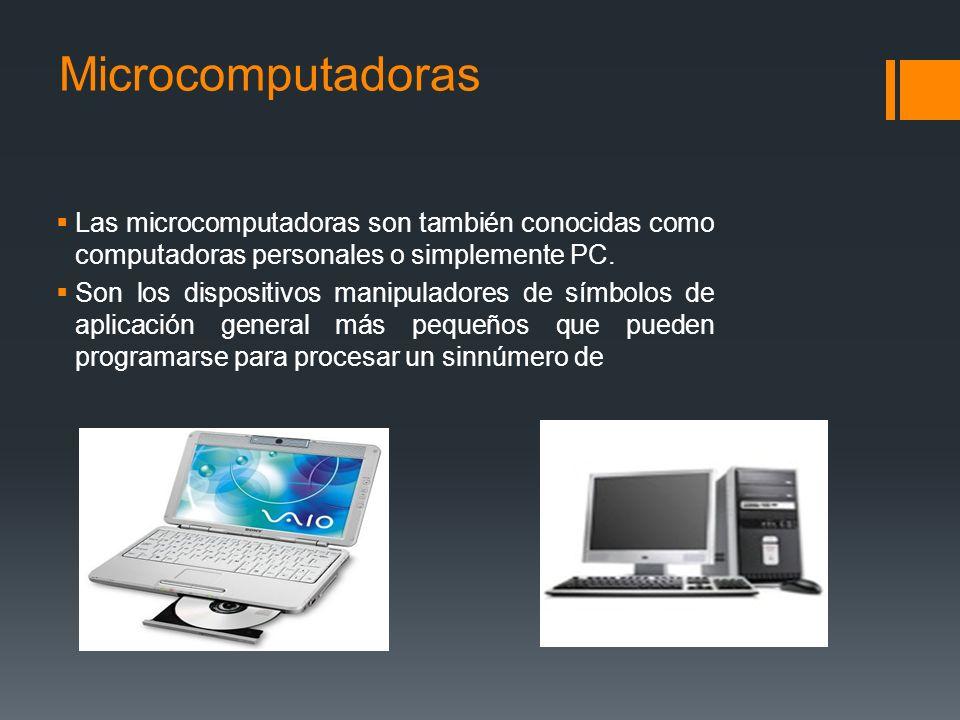 Minicomputadoras Son mucho más pequeños que las macrocomputadoras y también son mucho menos costosas. Estos poseen la mayoría de las características e