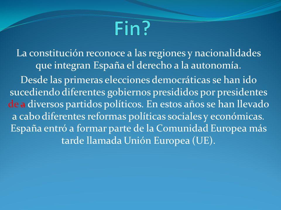 La constitución reconoce a las regiones y nacionalidades que integran España el derecho a la autonomía. Desde las primeras elecciones democráticas se