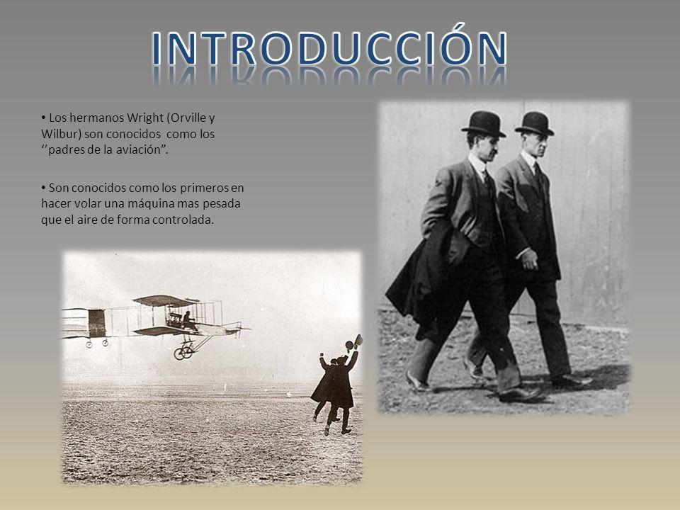 Los hermanos Wright (Orville y Wilbur) son conocidos como lospadres de la aviación.