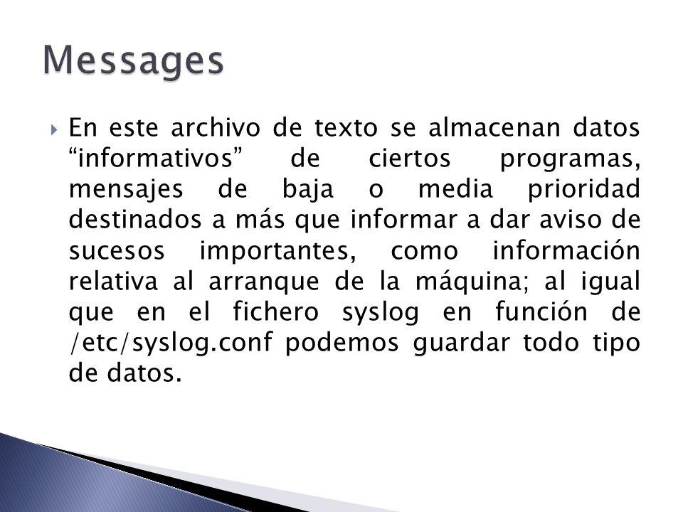 En este archivo de texto se almacenan datos informativos de ciertos programas, mensajes de baja o media prioridad destinados a más que informar a dar