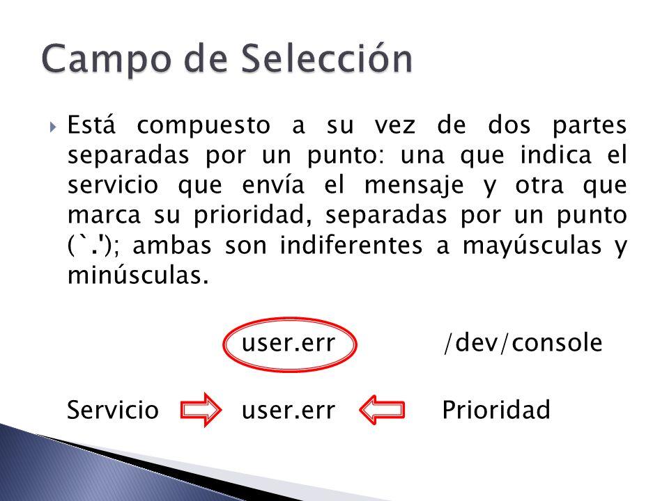 Está compuesto a su vez de dos partes separadas por un punto: una que indica el servicio que envía el mensaje y otra que marca su prioridad, separadas