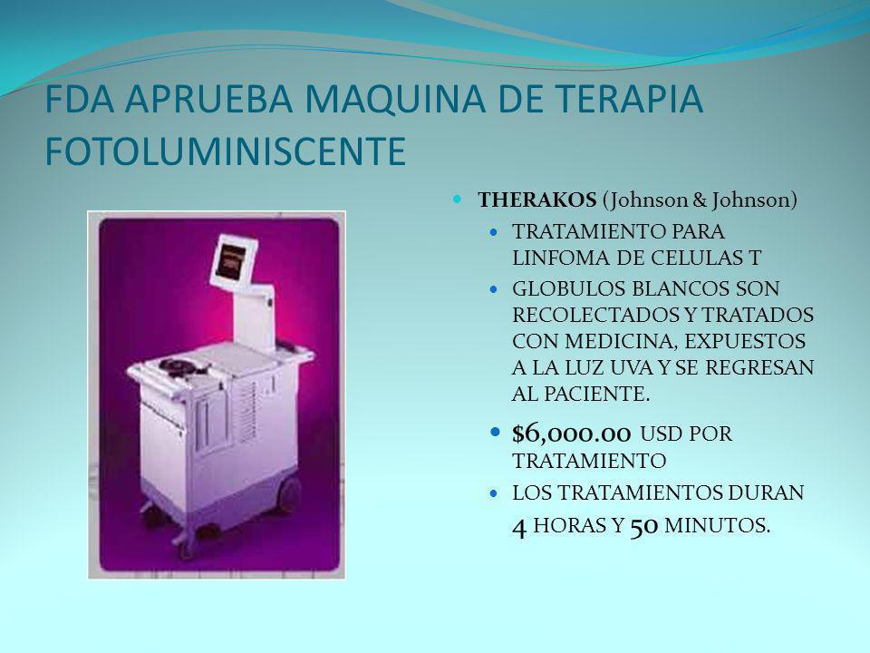 FDA APRUEBA MAQUINA DE TERAPIA FOTOLUMINISCENTE THERAKOS (Johnson & Johnson) TRATAMIENTO PARA LINFOMA DE CELULAS T GLOBULOS BLANCOS SON RECOLECTADOS Y
