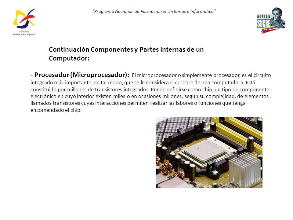 Programa Nacional de Formación en Sistemas e Informática - Procesador (Microprocesador): El microprocesador o simplemente procesador, es el circuito i