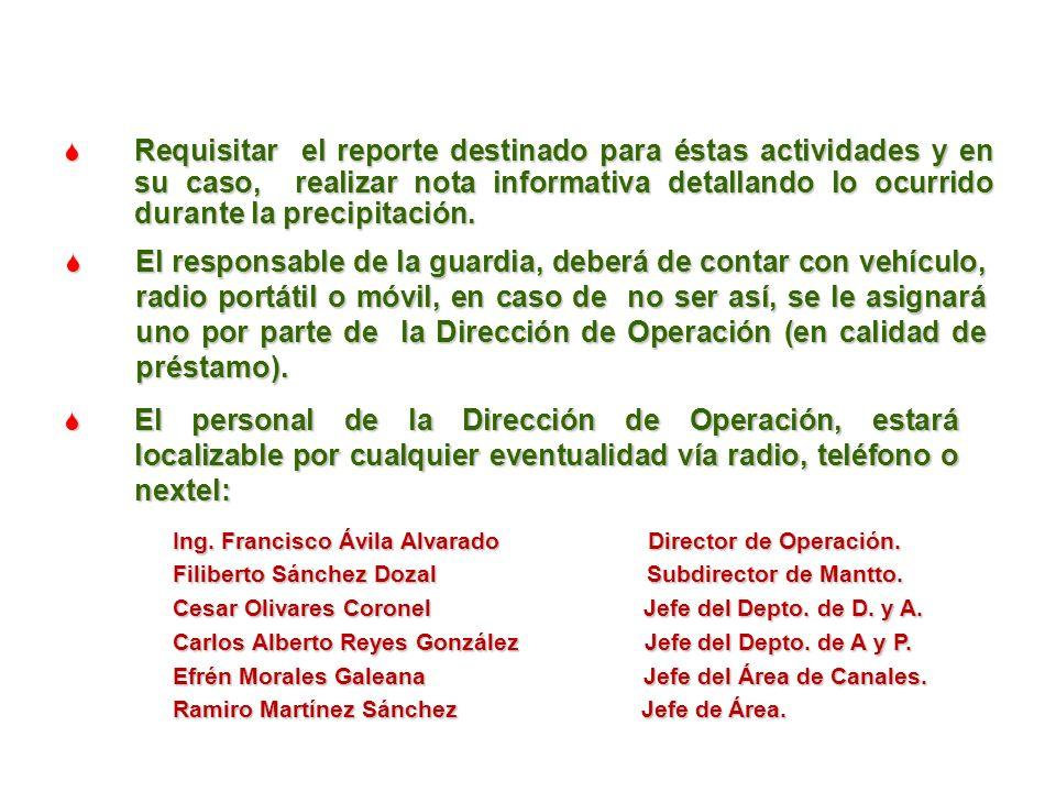 Requisitar el reporte destinado para éstas actividades y en su caso, realizar nota informativa detallando lo ocurrido durante la precipitación.
