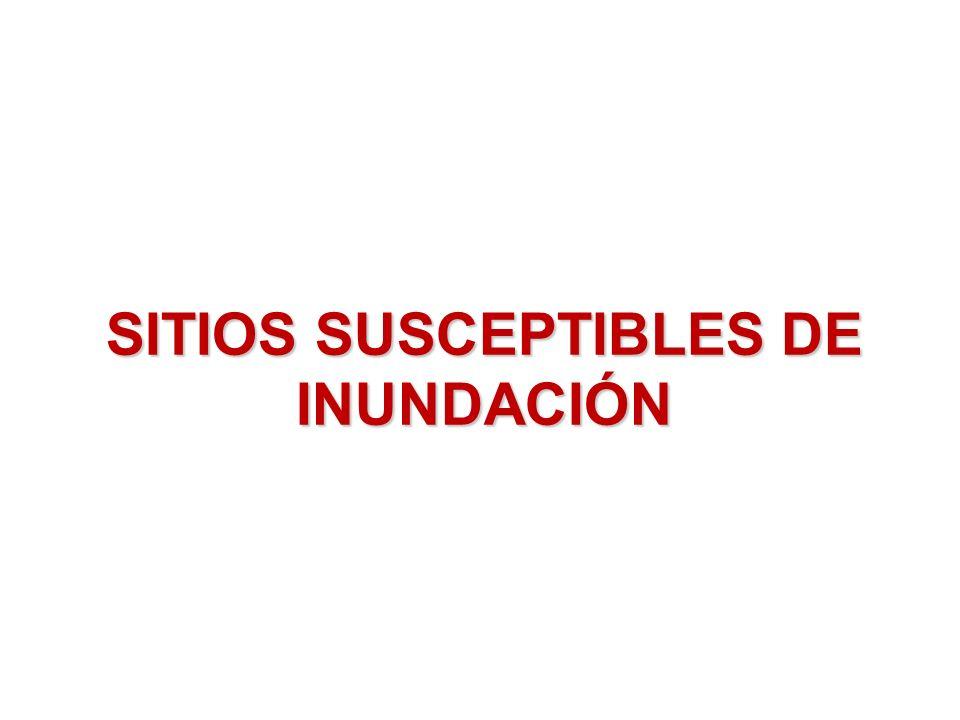 SITIOS SUSCEPTIBLES DE INUNDACIÓN