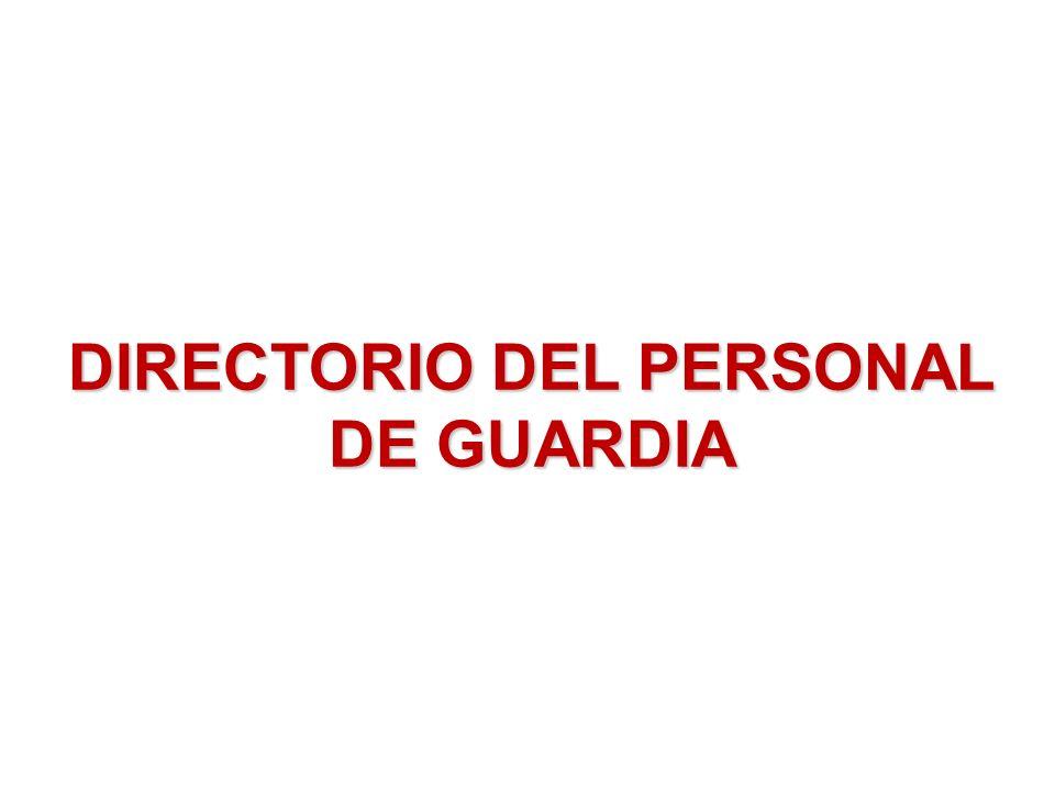 DIRECTORIO DEL PERSONAL DE GUARDIA