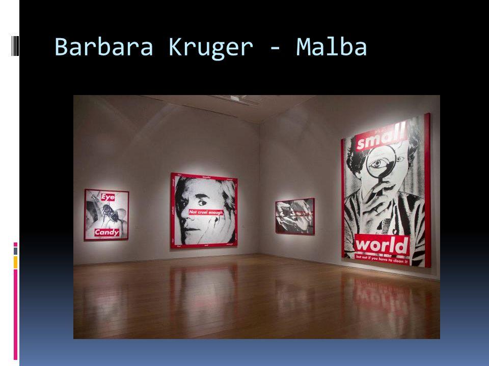 Barbara Kruger - Malba