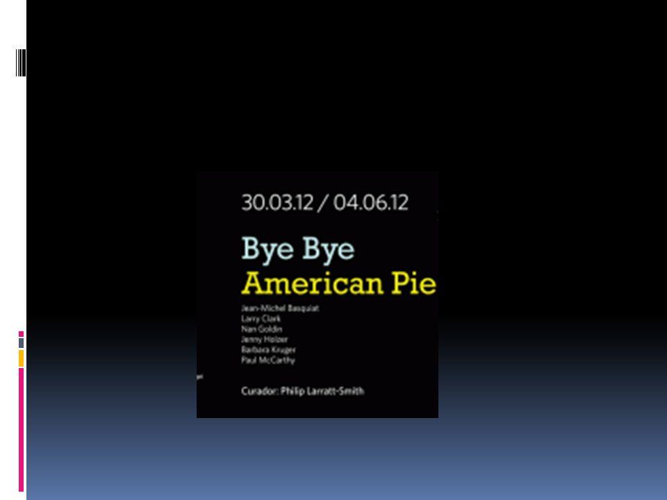 Bye Bye american pie Siete artistas norteamericanos exponen en el Malba 110 obras referidas a la cultura del pop contemporáneo.