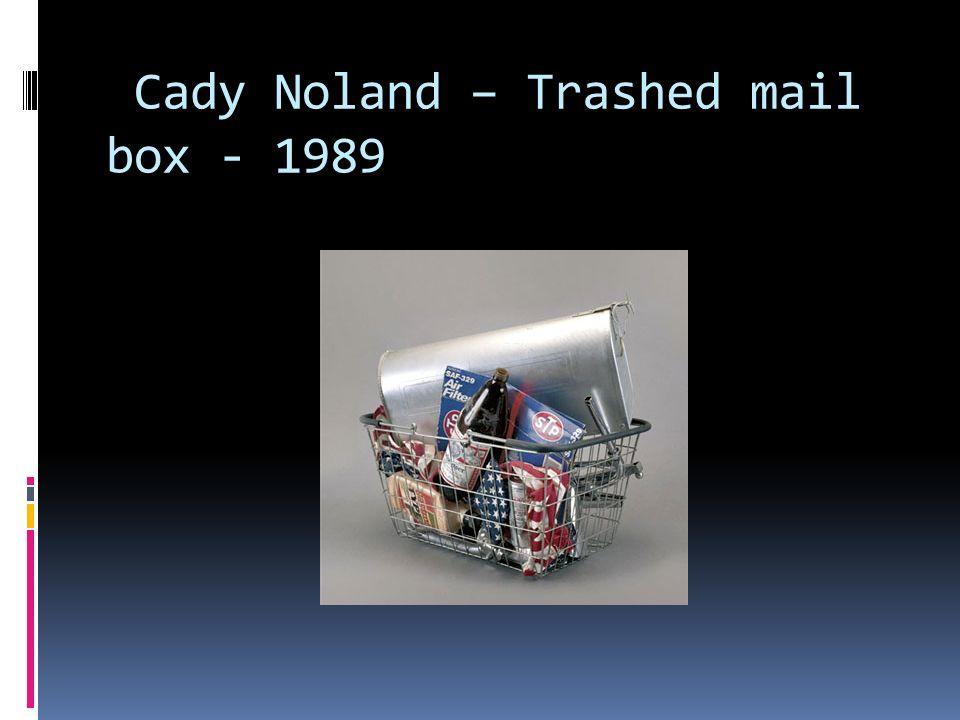 Cady Noland – Trashed mail box - 1989