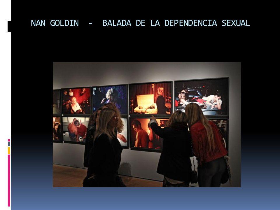 NAN GOLDIN - BALADA DE LA DEPENDENCIA SEXUAL