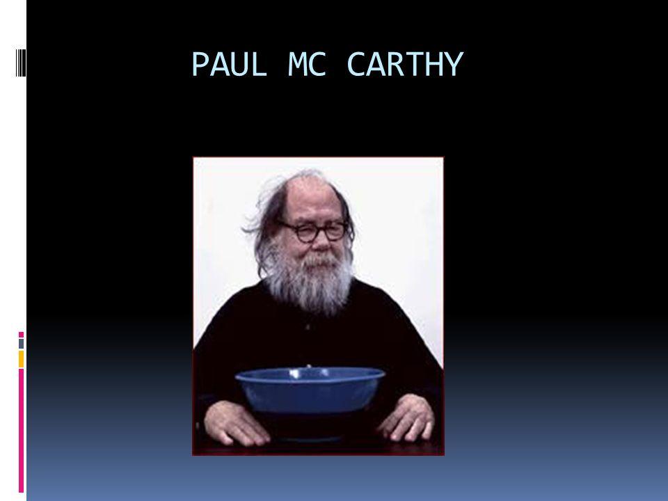 PAUL MC CARTHY