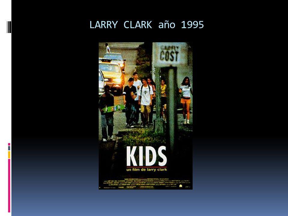LARRY CLARK año 1995