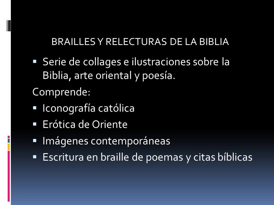 Serie de collages e ilustraciones sobre la Biblia, arte oriental y poesía. Comprende: Iconografía católica Erótica de Oriente Imágenes contemporáneas