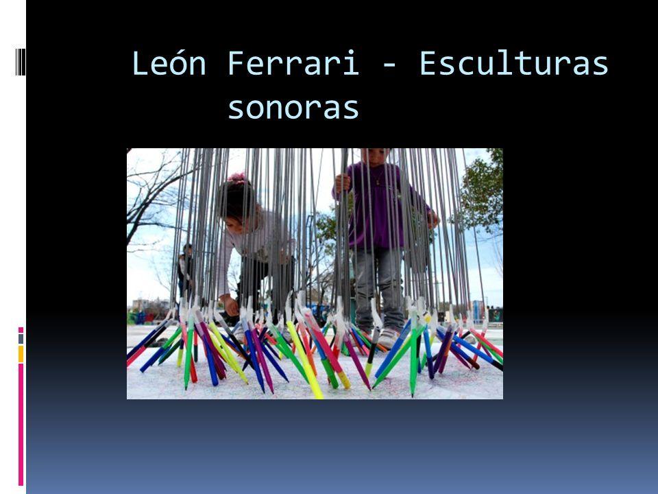 León Ferrari - Esculturas sonoras
