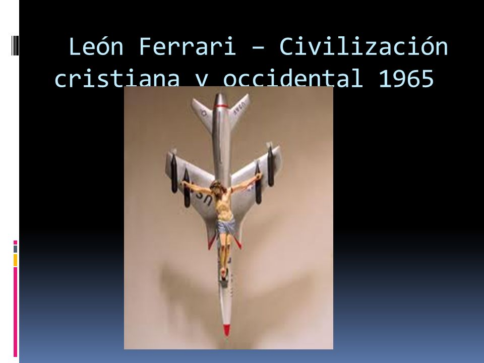 León Ferrari – Civilización cristiana y occidental 1965