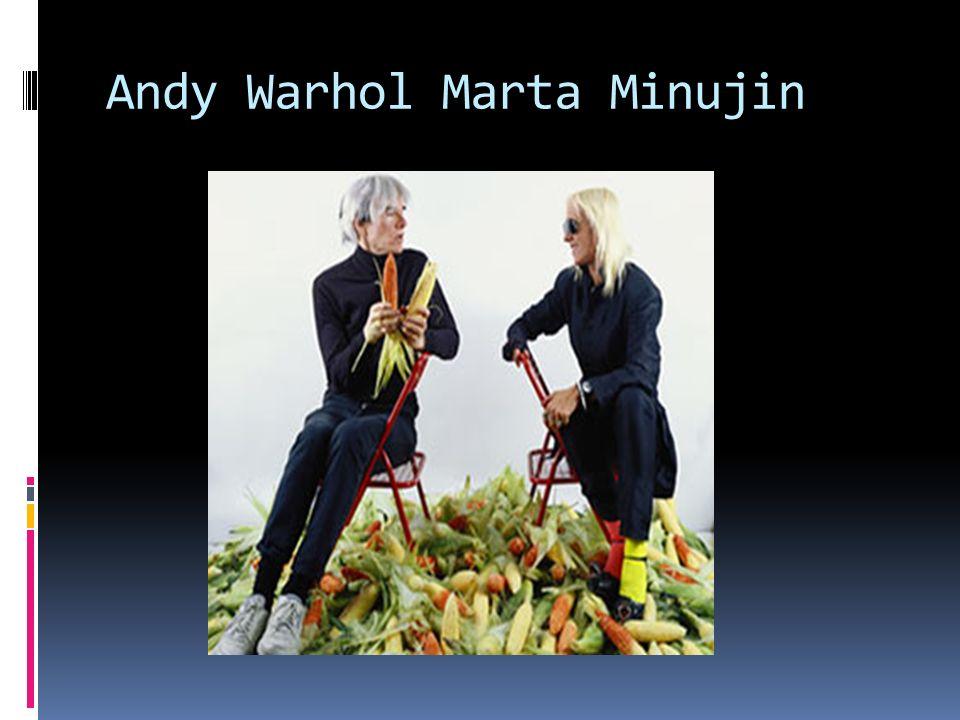 Andy Warhol Marta Minujin