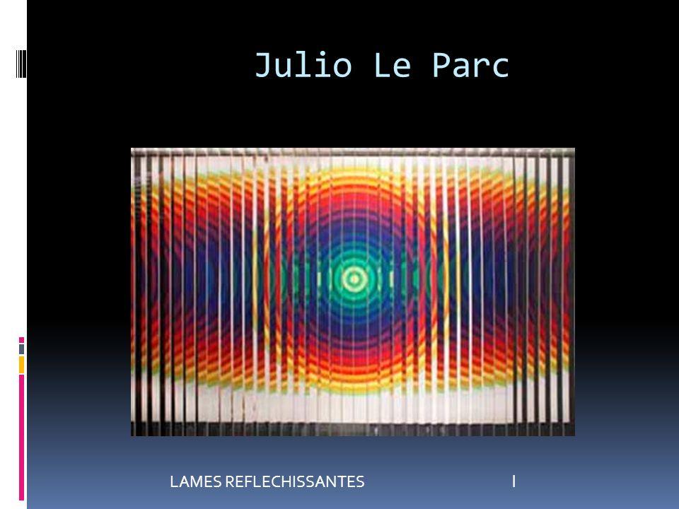 Julio Le Parc lLAMES REFLECHISSANTES