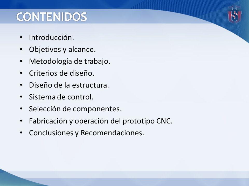 Introducción. Objetivos y alcance. Metodología de trabajo. Criterios de diseño. Diseño de la estructura. Sistema de control. Selección de componentes.