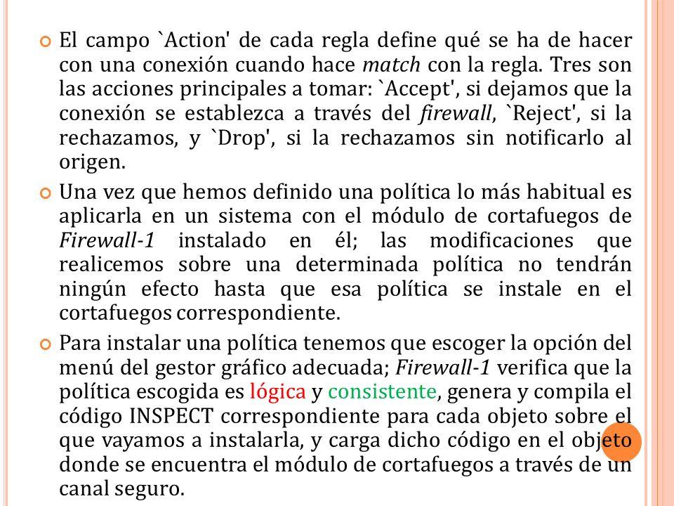 El campo `Action de cada regla define qué se ha de hacer con una conexión cuando hace match con la regla.