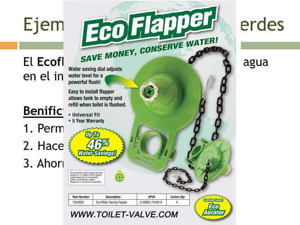 Ejemplos de invenciones verdes El Ecoflapper – bueno para conservar el agua en el inodoro. Benificios 1. Permite regular la descarga de agua 2. Hace q