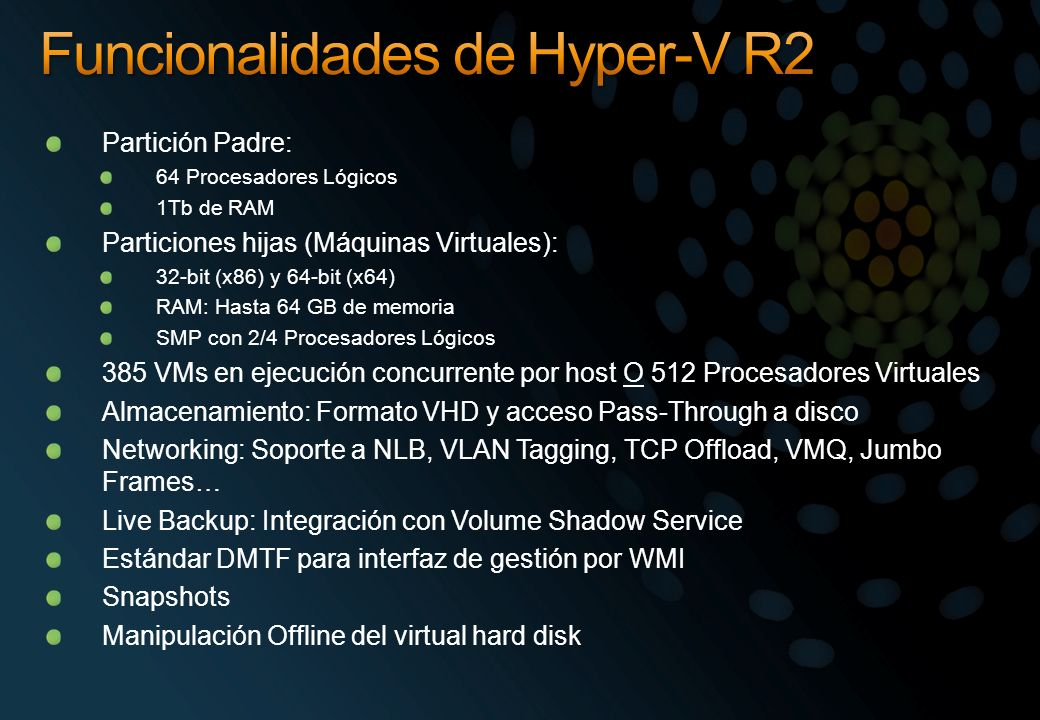 Partición Padre: 64 Procesadores Lógicos 1Tb de RAM Particiones hijas (Máquinas Virtuales): 32-bit (x86) y 64-bit (x64) RAM: Hasta 64 GB de memoria SM