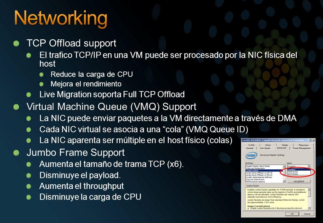 TCP Offload support El trafico TCP/IP en una VM puede ser procesado por la NIC física del host Reduce la carga de CPU Mejora el rendimiento Live Migra