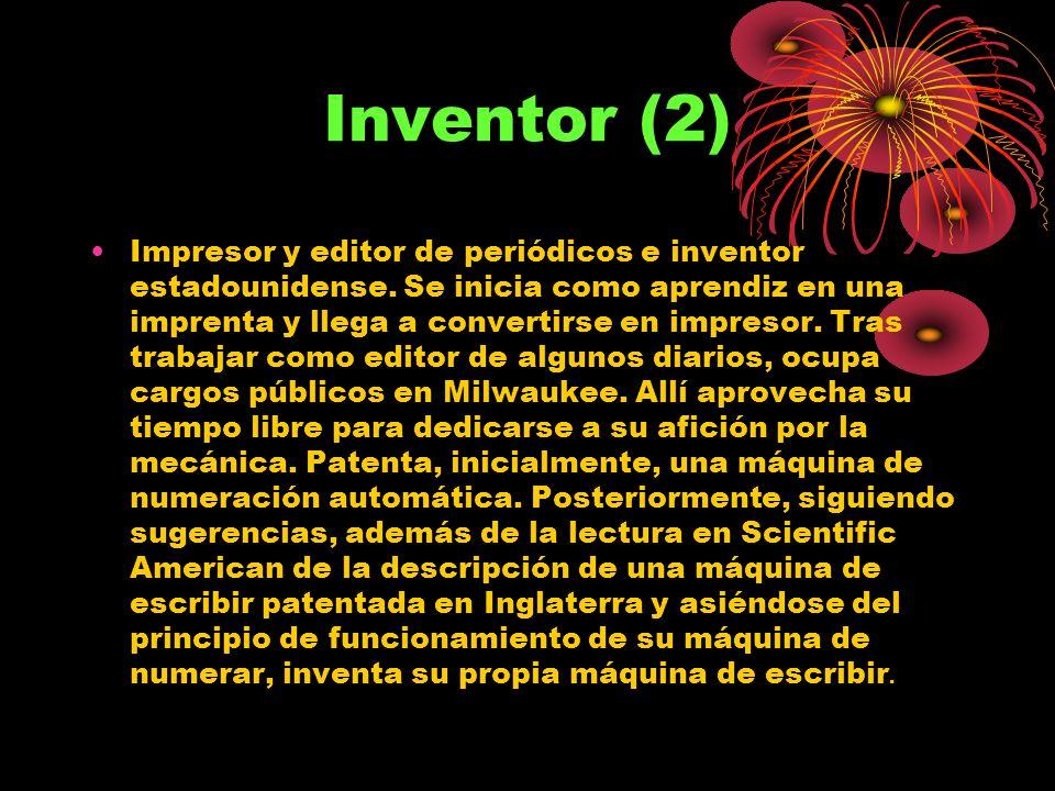 Inventor (2) Impresor y editor de periódicos e inventor estadounidense.