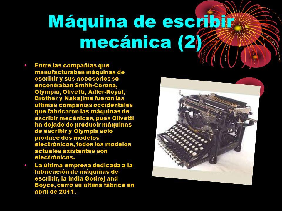 Máquina de Escribir Mecánica La máquina de escribir o maquinilla es un dispositivo mecánico, electromecánico o electrónico, con un conjunto de teclas