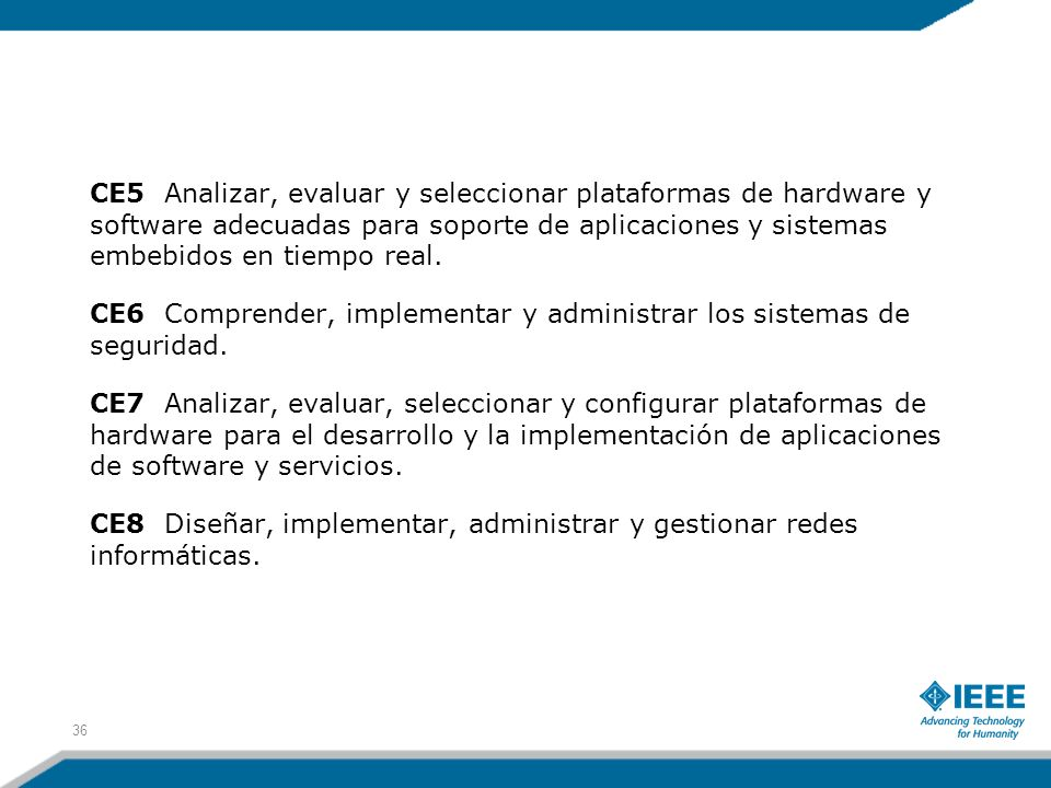 CE5 Analizar, evaluar y seleccionar plataformas de hardware y software adecuadas para soporte de aplicaciones y sistemas embebidos en tiempo real. CE6