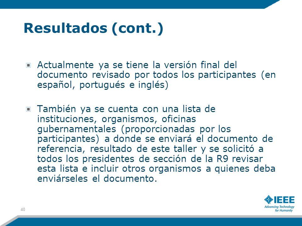 Resultados (cont.) Actualmente ya se tiene la versión final del documento revisado por todos los participantes (en español, portugués e inglés) Tambié
