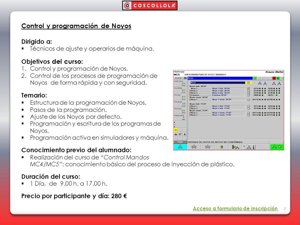 Control y programación de Noyos Dirigido a: Técnicos de ajuste y operarios de máquina. Objetivos del curso: 1. Control y programación de Noyos. 2. Con