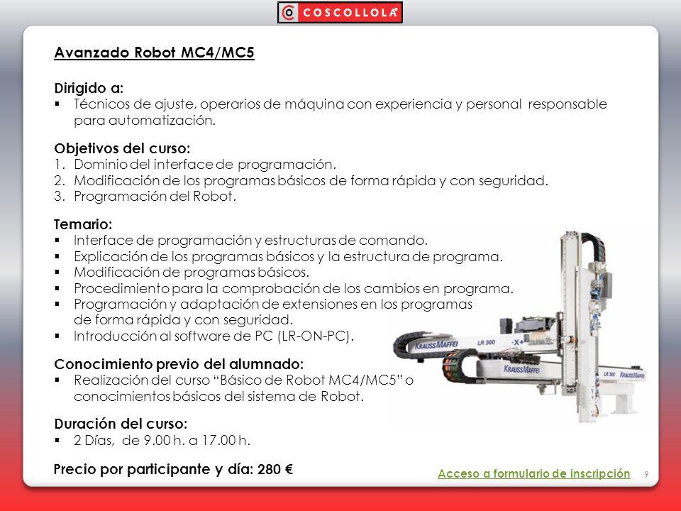 Avanzado Robot MC4/MC5 Dirigido a: Técnicos de ajuste, operarios de máquina con experiencia y personal responsable para automatización. Objetivos del