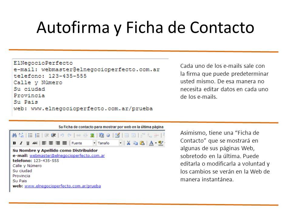 Autofirma y Ficha de Contacto Cada uno de los e-mails sale con la firma que puede predeterminar usted mismo.
