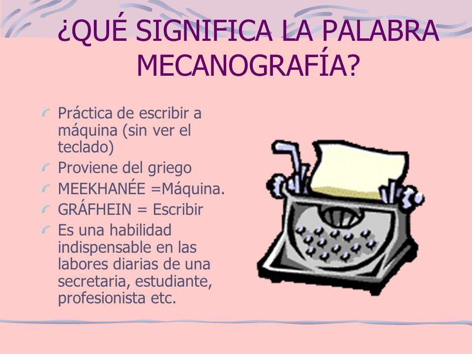 ¿QUÉ SIGNIFICA LA PALABRA MECANOGRAFÍA.