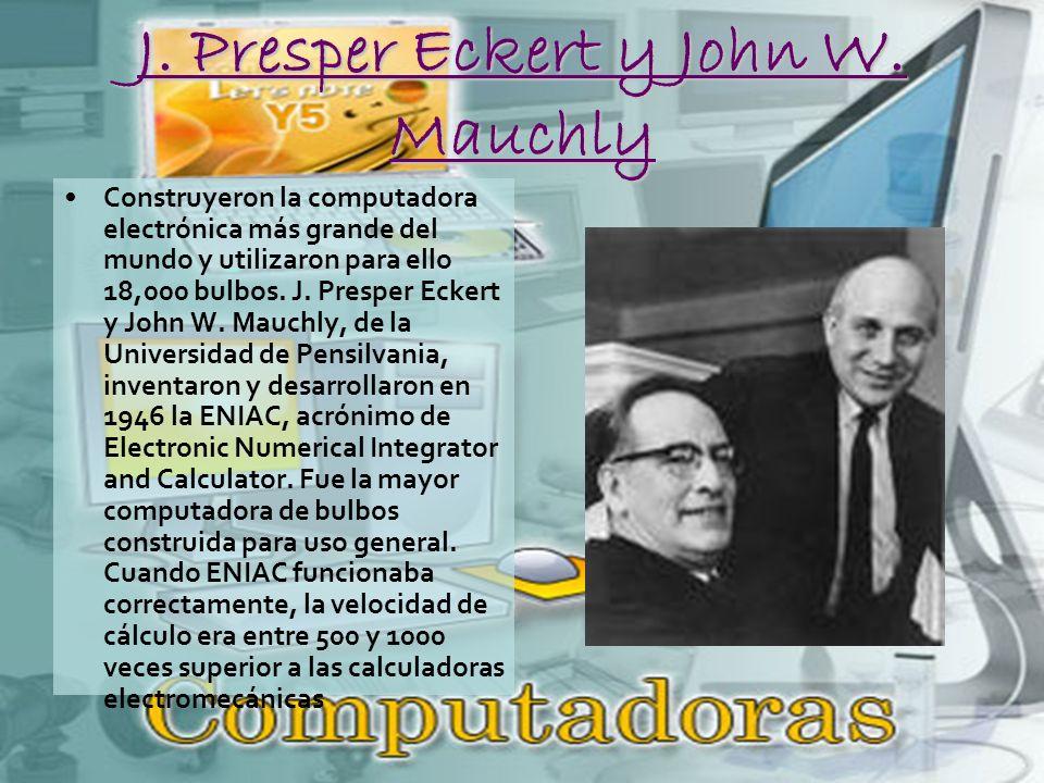 J.Presper Eckert y John W.